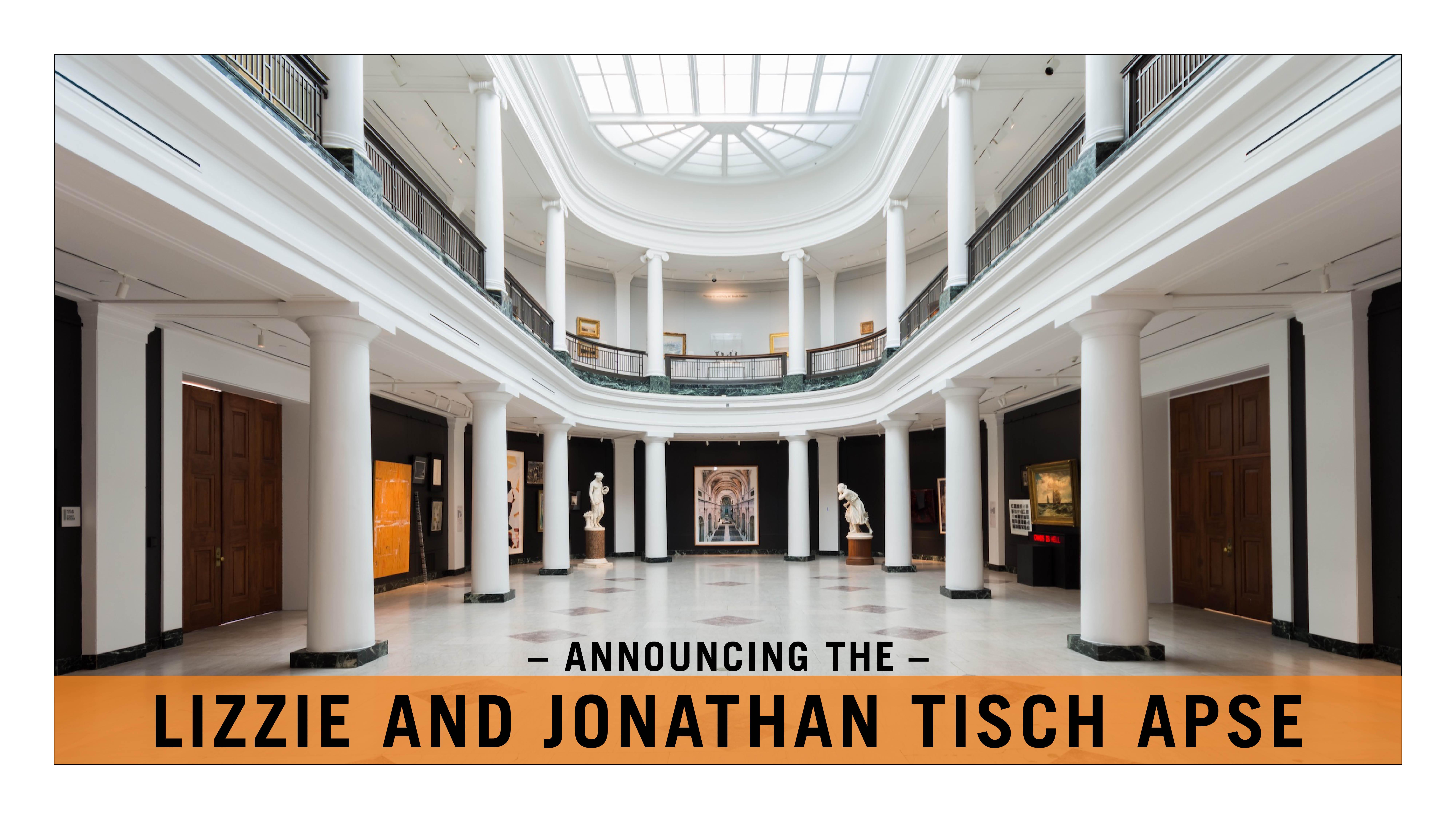 Announcing the Lizzie an Jonathan Tisch Apse