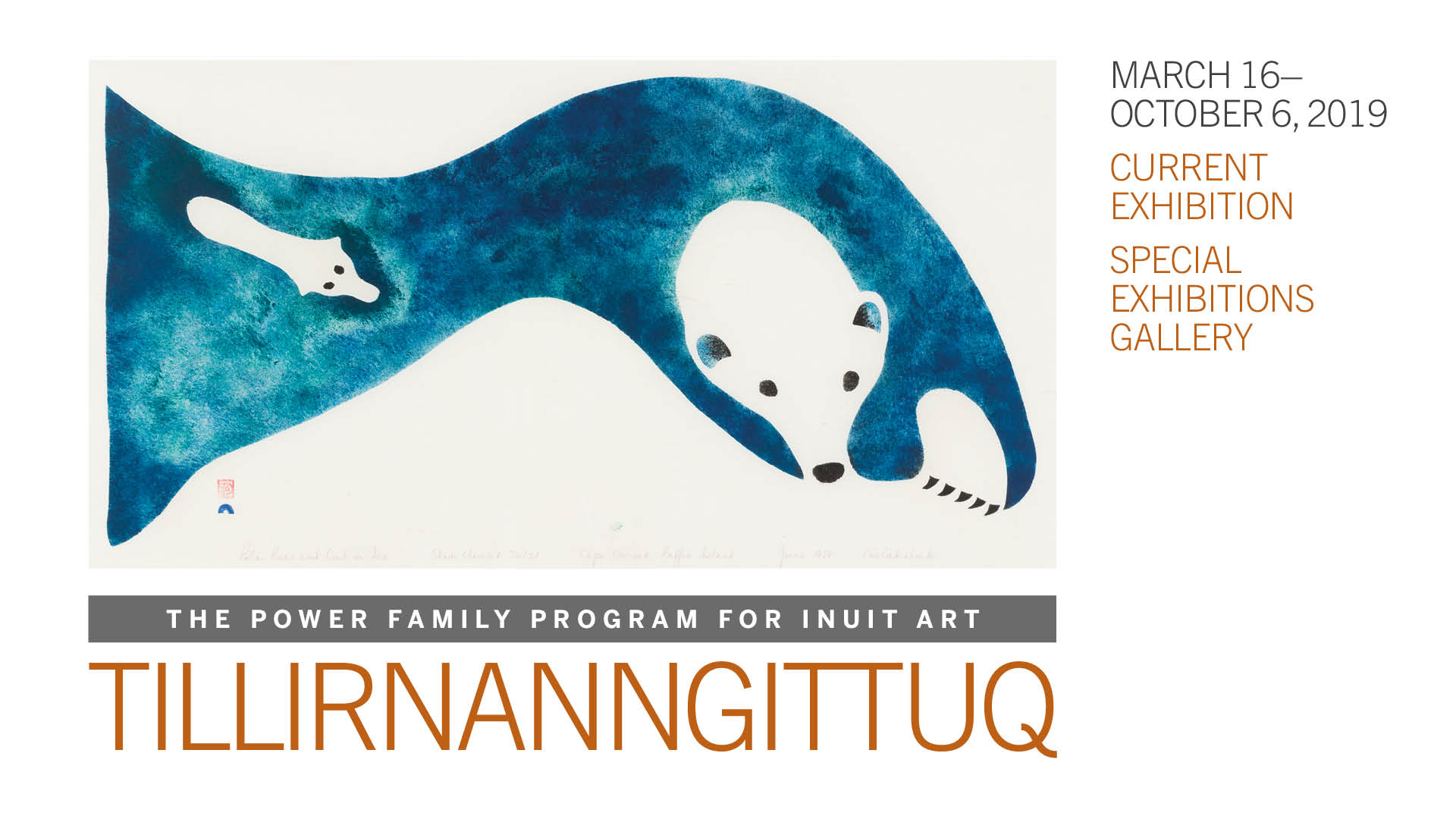 The Power Family Program for Inuit Art: Tillirnanngittuq, on view through October 6, 2019